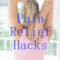 Everyday Pain Relief Hacks for Work and Play